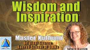 Message of Wisdom and Inspiration from Master Kuthumi
