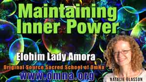 Maintaining Inner Power By Elohim Lady Amora
