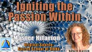 Igniting the Passion Within by Master Hilarion
