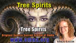 tree spirit channeled by Natalie Glasson from Sacred School of OmNa