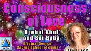 Consciousness of Love by Djwhal Khul and Sai Baba