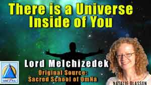 There is a Universe Inside of You by Lord Melchizedek