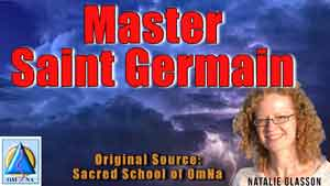 Saint German Channeled Messages By Natalie Glasson From Sacred School of OmNa
