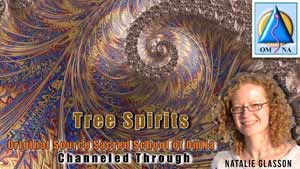 Tree Spirit Channeled Messages by Natalie Glasson from Sacred School of OmNa