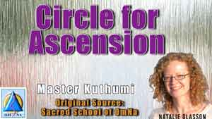 Circle for Ascension by Master Kuthumi