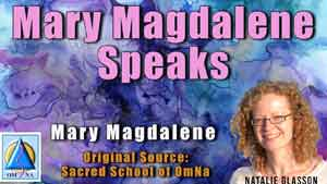 Mary Magdalene Speaks By Mary Magdalene