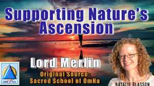 Supporting Nature's Ascension by Lord Merlin