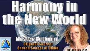 Harmony in the New World by Master Kuthumi