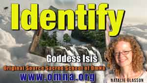 Identify by Goddess Isis Channeled by Natalie Glasson