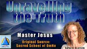 Unravelling the Truth by Master Jesus