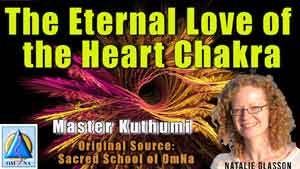The Eternal Love of the Heart Chakra by Master Kuthumi