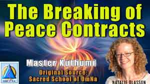 The Breaking of Peace Contracts by Master Kuthumi