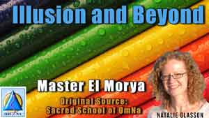 Illusion and Beyond by El Morya