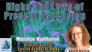 Highs and Lows of Present Ascension By Master Kuthumi