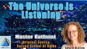 The Universe is Listening by Master Kuthumi