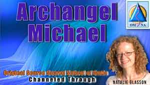 Archangel Michael Channeled Messages by Natalie Glasson Sacred School of OmNa