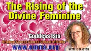 The Rising of the Divine Feminine by Goddess Isis