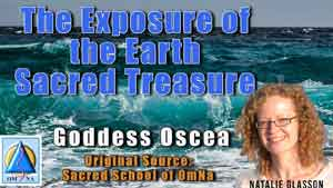 The Exposure of the Earth Sacred Treasure by Goddess Oscea
