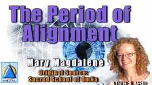 The Period of Alignment by Mary Magdalene