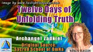 Twelve Days of Unfolding Truth by Archangel Zadkiel