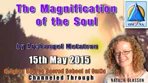 The Magnification of the Soul by Archangel Metatron