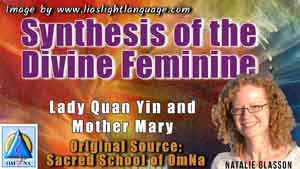 Synthesis of the Divine Feminine by Lady Quan Yin-Mother Mary