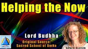 Helping the Now by Lord Buddha