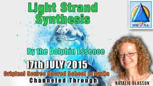 Light Strand Synthesis By the Dolphin Essence Channeled Message with Natalie Glasson from Sacred School of OmNa