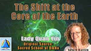 The Shift at the Core of the Earth by Lady Quan Yin