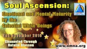 Soul Ascension: Emotional and Mental Maturity by the Celestial White Beings