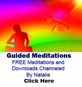 Guided Meditations FREE Meditations and Downloads Channeled By Natalie