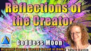 Reflections of the Creator by Goddess Moon