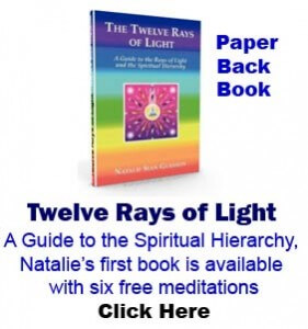 Twelve Rays of Light Book A Guide to the Spiritual Hierarchy, Natalie's first book is available with six free meditations