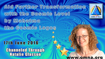 Aid Further Transformation with the Cosmic Level by Mahatma the Cosmic Logos