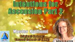 Intentions for Ascension Part 2 by Master Kuthumi