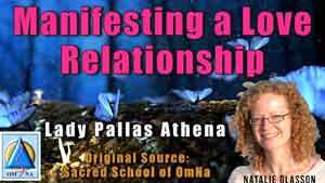 Manifesting a Love Relationship by Lady Pallas Athena