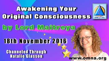 Awakening Your Original Consciousness by Lord Maitreya