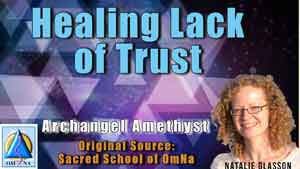 Healing Lack of Trust by Archangel Amethyst