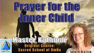 Prayer for the Inner Child by Master Kuthumi