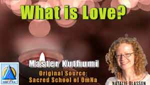 What is Love by Master Kuthumi