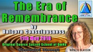 The Era of Remembrance by the Unicorn Consciousness