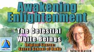 Awakening Enlightenment by The Celestial White Beings