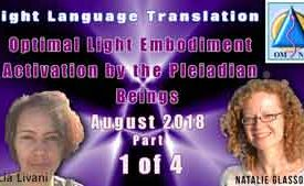 Optimal Light Embodiment Activation by the Pleiadian Beings Part 1 of 4