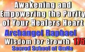 Awakening and Empowering the Purity of Your Healers Heart