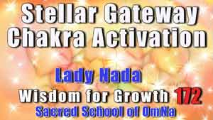 Stellar Gateway Chakra Activation by Lady Nada
