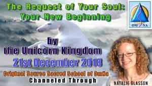 The Request of Your Soul: Your New Beginning by the Unicorn Kingdom