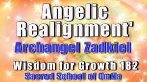 Angelic Realignment With Archangel Zadkiel