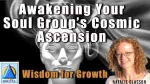 Awakening Your Soul Group's Cosmic Ascension