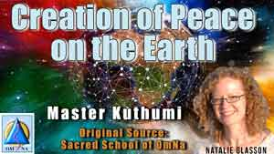 Creation of Peace on the Earth by Master Kuthumi