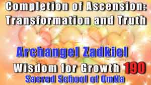 Completion of Ascension: Transformation and Truth by Archangel Zadkiel